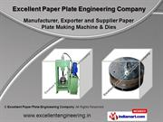 Paper Plate Making Machine & Dies by Excellent Paper Pl, Ghaziabad