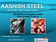 Steel Bars & Metal Products by Aashish Steel, Mumbai