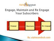 Engage, Maintain and Re Engage Your Subscribers.ppt