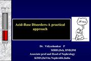 Practical approach to Acid base disorders  Dr Vidyashankar P