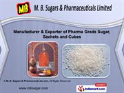 Refined Sugar by M. B. Sugars & Pharmaceuticals Limited, Nashik