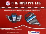Industrial Hand Tools by H. R. Impex Private Limited, Ludhiana