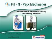 Packing & Sealing Machines by Fill - N - Pack Machineries, Faridabad