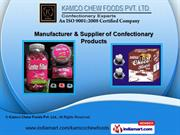 Confectionery Products by Kamco Chew Foods Pvt. Ltd., Indore