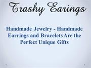 Handmade Jewelry - Handmade Earrings and Bracelets Are the Perfect Uni
