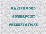 Making good ppt presentations
