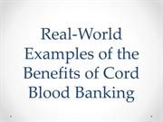 Real-World Examples of the Benefits of Cord Blood