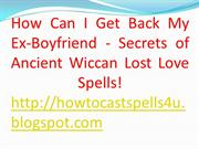 Wicca Love Spells for Lost Love and To get Your Ex Back