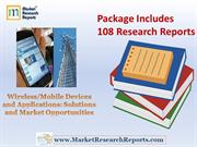 Wireless Mobile Devices and Applications Solutions (108 Reports)