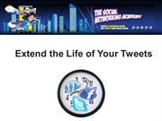 How to Extend the Life of your Tweets?
