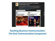Teaching Business Communication: The Oral Communication Component