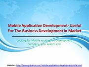 Mobile Application Development- Useful For The Business Development In