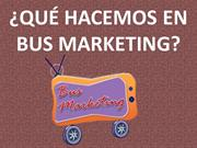 QUE HACEMOS EN BUS MARKETING?