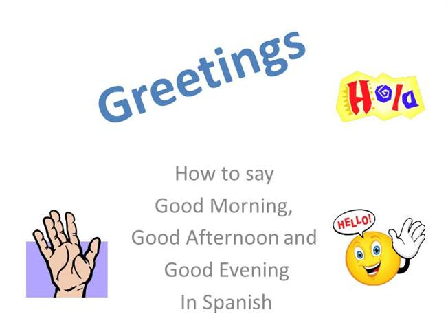 Spanish greetings authorstream m4hsunfo