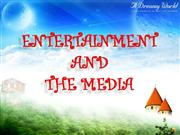 Entertainment and the Media