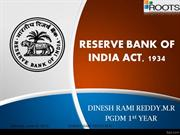 RBI ACT, 1934 - DINESH RAMI REDDY.M.R
