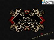 PLANT LOCATION AND LAYOUT PLANNING-Dinesh