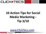 10 Action Tips for Social Media Marketing -Tip 3/10