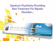 Spectrum Psychiatry Providing Best Treatment For Bipolar Disorders