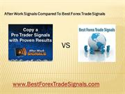 Comparing After Work Signals To Best Forex Trade Signals