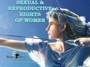 SEXUAL & REPRODUCTIVE RIGHTS OF A WOMAN