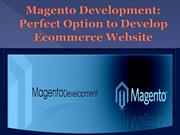 Magento Development Perfect Option to Develop Ecommerce Website