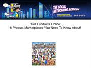 6 Product Market Places You Need to Know About