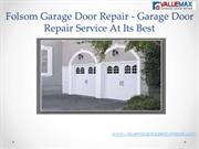 Folsom Garage Door Repair - Garage Door Repair Service At Its Best