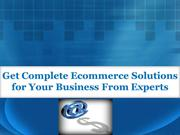 Get Complete Ecommerce Solutions for Your Business From Experts