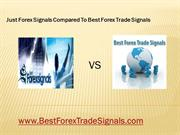 Just Forex Signals Compared To Best Forex Trade Signals