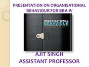 PRESENTATION ON ORGANISATIONAL BEHAVIOUR FOR BBA-IV