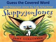 Guess the Covered Word with Skippyjon Jo