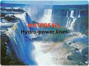 WATERFALL Hydro-power lines