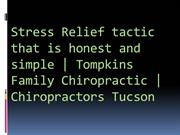 Stress Relief tactic that is honest and simple