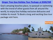 Ginger Tree Goa Holiday Tour Package
