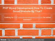 PHP Mysql Development- How To Create Smart Website By That?
