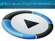 Media player& Windows 8