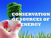 CONSERVATION OF SOURCES OF ENERGY