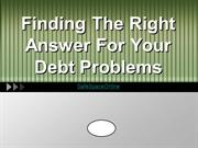 Right Answer for Your Debt Problems
