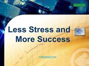 Less Stress and More Success