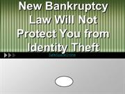 New Bankruptcy Law Will Not Protect You from Identity Theft
