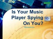 Is Your Music Player Spying On You