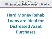 Hard Money Rehab Loans are Ideal for Distressed