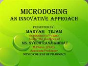 Microdosing -an innovative approach