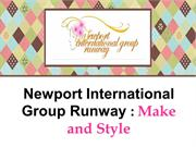 Newport International Group Runway : Make and Style
