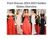 Golden Globes Overview--Prom Dresses 2013 Trends
