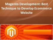 Magento Development: Best Technique to Develop Ecommerce Website