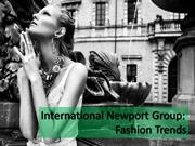 International Newport Group: Fashion Trends