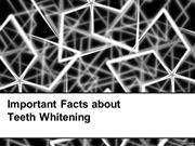 Important Facts about Teeth Whitening
