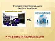 Dreamsphere Trade Copier Up Against Best Forex Trade Signals
